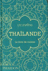 Thaïlande (le livre de cuisine)